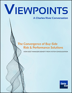 Viewpoints: The Convergence of Buy-Side Risk and Performance Solutions