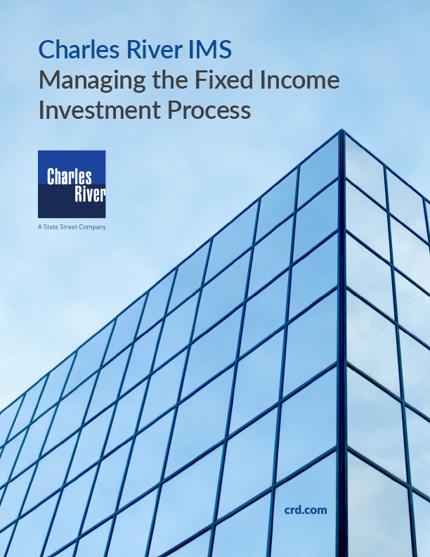 Charles River IMS: Managing the Fixed Income Investment Process