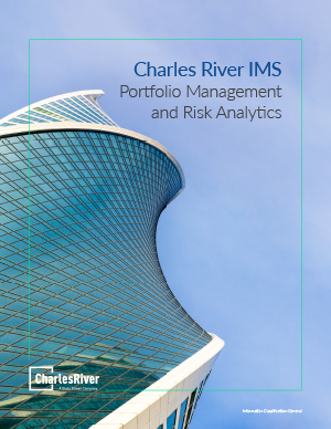 Charles River IMS: Portfolio Management & Risk Analytics