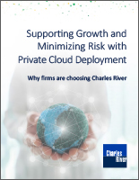 Supporting Growth and Minimizing Risk with Charles River Private Cloud Deployment (SaaS)