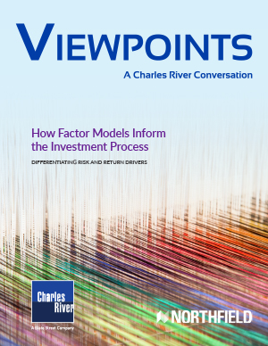 Viewpoints: How Factor Models Inform the Investment Process